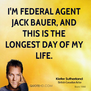 federal agent Jack Bauer, and this is the longest day of my life.