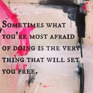 facing fears = freedom