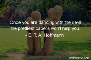 ... with the devil the prettiest capers won t help you e t a hoffmann