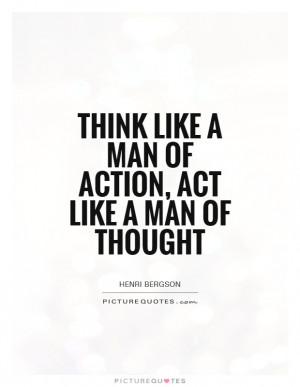 think-like-a-man-of-action-act-like-a-man-of-thought-quote-1.jpg