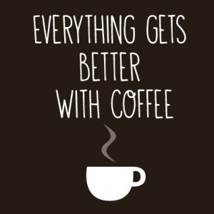 Monday Morning Coffee Quotes 10 coffee quotes to help you