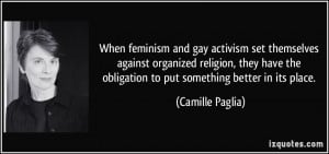 feminism and gay activism set themselves against organized religion ...