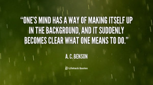 quote-A.-C.-Benson-ones-mind-has-a-way-of-making-38700.png