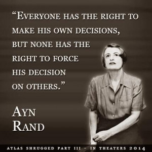 Everyone has the right to make his own decisions, but none has the ...