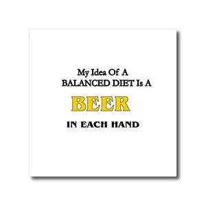 Funny Quotes And Sayings - My Idea Of A Blananced Diet Is A Beer in ...