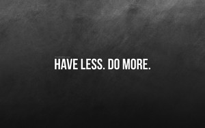 Have Less Do More Wallpaper