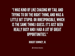 File Name : quote-Robert-Downey-Jr.-i-was-kind-of-like-chasing-my ...