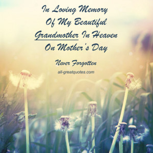 Loving Memory Of My Beautiful Grandmother In Heaven On Mother's Day ...