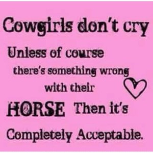 Cowgirls don't cry _ #Quotes #Sayings | Barrel racing | Pinterest