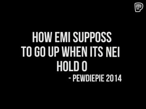 Pewdiepie Quote :3