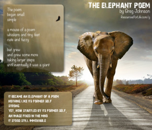 The Elephant Poem by Greg Johnson - The poem began small simple a ...