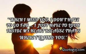 when i miss you i don t have to go far i just have to look www ...