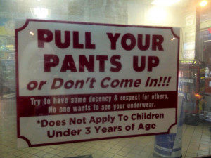 Pull Up Your Pants Sign by msteeq