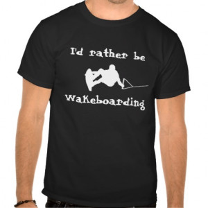 id_rather_be_wakeboarding_t_shirt-r02697a193e8a422f9f850e6497996741 ...