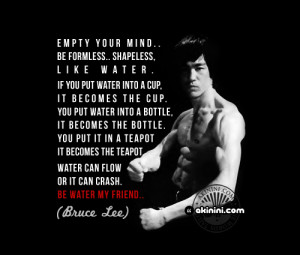 akinini dot com - bruce lee quote - be like water