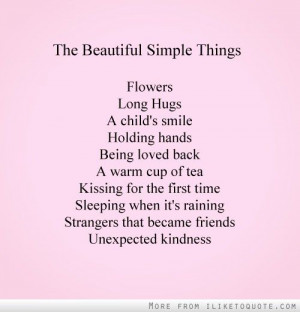 The beautiful simple things - In Life