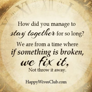 ... time where if something is broken, we fix it, not throw it away