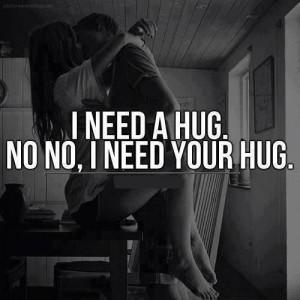 need your hug