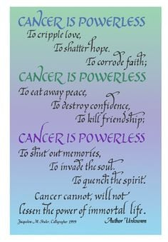 found this quote to be very inspiring during my cancer experience ...