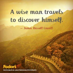... very wise indeed! Do you discover more about yourself when you travel