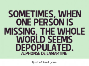 Make image quotes about love - Sometimes, when one person is missing ...
