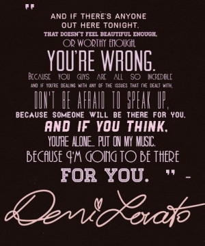 This is my favorite quote and my favoriteperson ever. I love Demi ...