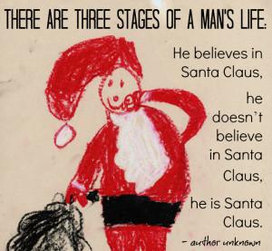 Santa Claus, he doesn't believe in Santa Claus, he is Santa ...