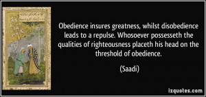 insures greatness, whilst disobedience leads to a repulse. Whosoever ...