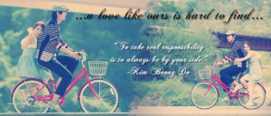 ... take real responsibility is to be always by your side . - Kim Boong Do