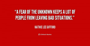 quote-Kathie-Lee-Gifford-a-fear-of-the-unknown-keeps-a-179395.png