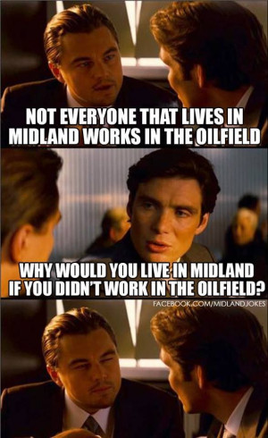 Midland Texas jokes....and a little seriousness; EVERYONE GO BACK FROM ...