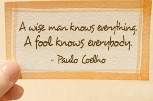 Home > Others > Quote on a wise man and a fool by Paulo Coelho