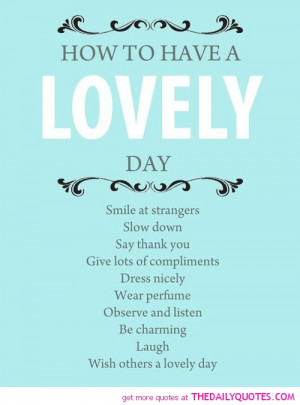 how-to-have-a-lovely-day-life-quotes-sayings-pictures.jpg