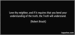Love thy neighbor, and if it requires that you bend your understanding ...