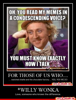 Related Pictures willy wonka quotes funny 4689465376771377 jpg