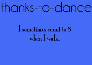 Thanks To Dance Quotes Tumblr Thanks-to-dance.tumblr.com