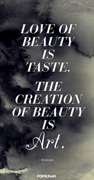 creation of beauty is Art.