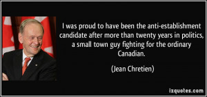 politics, a small town guy fighting for the ordinary Canadian. - Jean ...