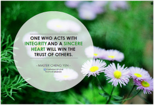 One who acts with integrity and a sincere heart will win the trust of ...