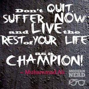 Quotes #MuhammadAli #Champion #DontQuit