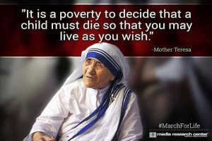 Mother Teresa. Pro Life. Pro Choice. Abortion. Abortions. Pregnant ...