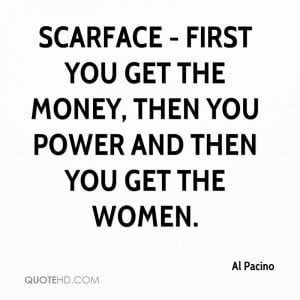quotes first you get the money scarface quotes first you get the money