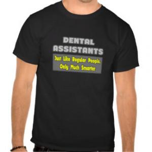 Dental Assistants ... Smarter Shirt