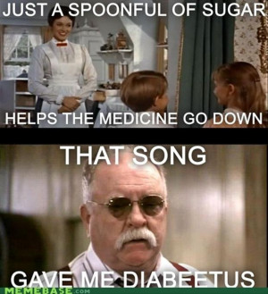 just a spoonful of sugar makes the medicine go down, funny quotes