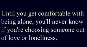 Being Alone Vs. Loneliness