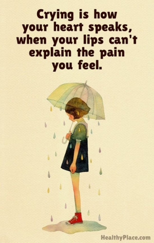quote - Crying is how your heart speaks, when your lips can't explain ...