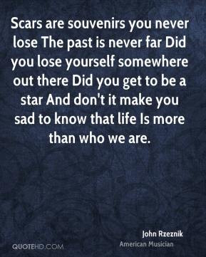 souvenirs you never lose The past is never far Did you lose yourself ...