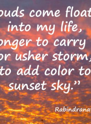 Clouds come floating into my life, no longer to carry rain or usher ...