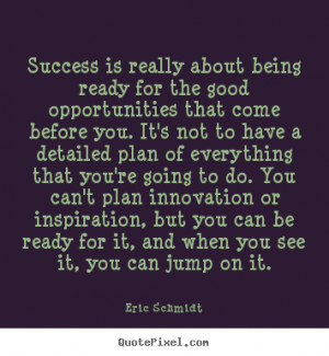 quote about success by eric schmidt design your own quote
