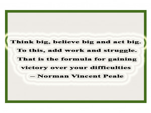 Think-big-believe-big-and-act-big-Norman-Vincent-Peale-quotes.png